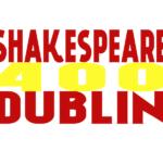 Shakespeare 400 Dublin