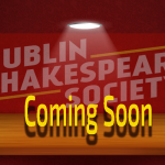 Coming soon from Dublin Shakespeare Society