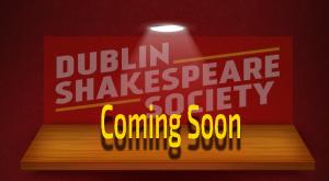 Coming soon from Dublin Shakespeare Society