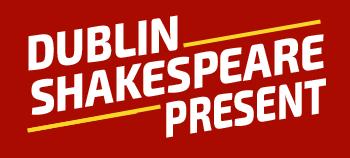 Dublin Shakespeare Present