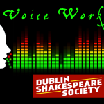 Dublin Shakespeare Society Voice Workshop